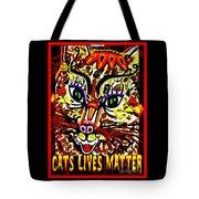 Cats Lives Matter Tote Bag