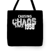 Causing Chaos Since 1958 Birthday Gift Tote Bag