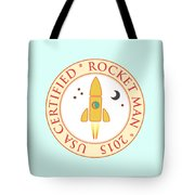 Certified Rocket Man Tote Bag