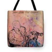 Charlie Parker Quote. Dont Be Afraid, Just Play The Music. Tote Bag