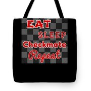Chess Board Eat Sleep Checkmate Repeat Chess Player Gift Tote Bag