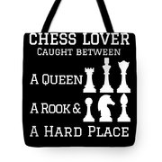 Chess Lover Between A Queen Rook Hard Place Chess Pieces Tote Bag