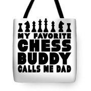 Chess Player Gift Favorite Chess Buddy Calls Me Dad Fathers Day Gift Tote Bag