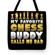 Chess Player My Favorite Chess Buddy Calls Me Dad Fathers Day Gift Tote Bag