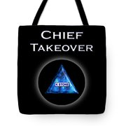 Chief Takeover Tote Bag