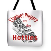 Clarinet Players Are The Hotties 5026.02 Tote Bag
