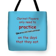 Clarinets Practice When They Eat Tote Bag
