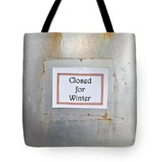 Closed For Winter Tote Bag
