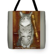 Coffe First, Talk Later Tote Bag