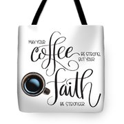 Coffee And Faith Tote Bag by Nancy Ingersoll
