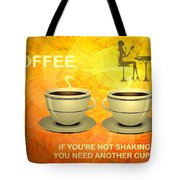 Coffee, Another Cup Please Tote Bag
