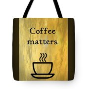 Coffee Matters Tote Bag