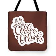 Coffee O'clock Tote Bag by Nancy Ingersoll