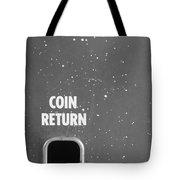 Coin Return Tote Bag