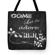 Come Let Us Adore Him Chalkboard Artwork Tote Bag