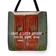 Come On In Quote Tote Bag