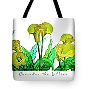 Consider The Lillies Tote Bag
