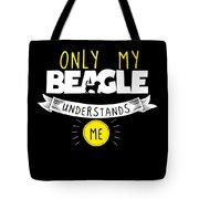 Beagle Design Only My Beagle Understands Me Tote Bag