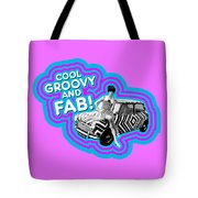 Cool, Groovy And Fab Tote Bag