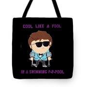 Cool Like A Fool Tote Bag
