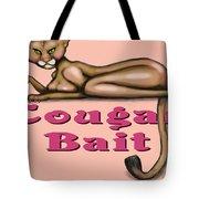 Cougar Bait Tote Bag