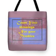 Count Your Blessings Not Your Troubles 5437.02 Tote Bag