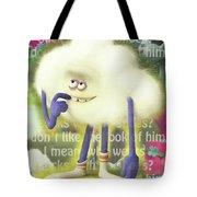 Crazy Cloud Guy. Tote Bag