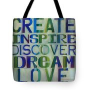 Create Inspire Discover Dream Love Tote Bag by Carla Bank