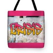 Crisis As Graffiti On A Wall  Tote Bag