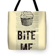 Cupcake Bite Me Typography Tote Bag by Madame Memento