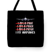 Cute Funny I Fly Airplanes Pilot Joke Tote Bag