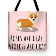 Cute Funny Love Card - Valentine's Day - Anniversary - Birthday Card - Corgi Lover - Roses Are Gray Tote Bag