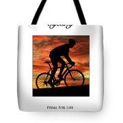 Cycling Pedal For Life Tote Bag