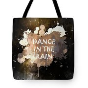 Dance In The Rain Urban Grunge Typographical Art Tote Bag