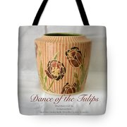Dance Of The Tulips Tote Bag