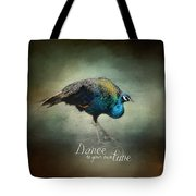 Dance To Your Own Tune - Peacock Art Tote Bag