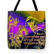 Dare To Love Yourself Tote Bag