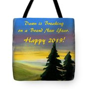 Dawn Is Breaking On 2019 Tote Bag