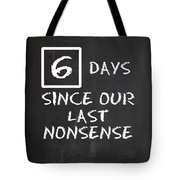 Days Since... Tote Bag