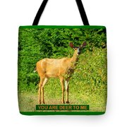 Deer To Me Tote Bag