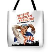 Defend American Freedom It's Everybody's Job Tote Bag