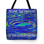Define The Moment Tote Bag