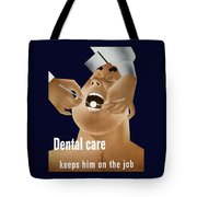 Dental Care Keeps Him On The Job Tote Bag