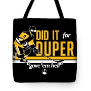 Did It For Duper Tote Bag