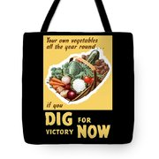 Dig For Victory Now Tote Bag by War Is Hell Store