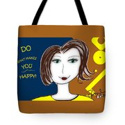 Do What Makes You Happy Tote Bag