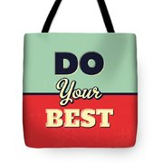 Do Your Best Tote Bag