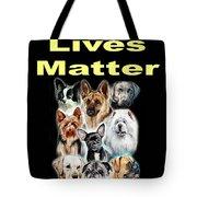 Dog Lives Matter Tote Bag