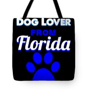 Dog Lover From Florida Tote Bag