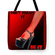 Don T Dream It Be It  Tote Bag